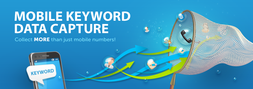 MOBILE KEYWORD DATA CAPTURE - Collect MORE than just mobile numbers!