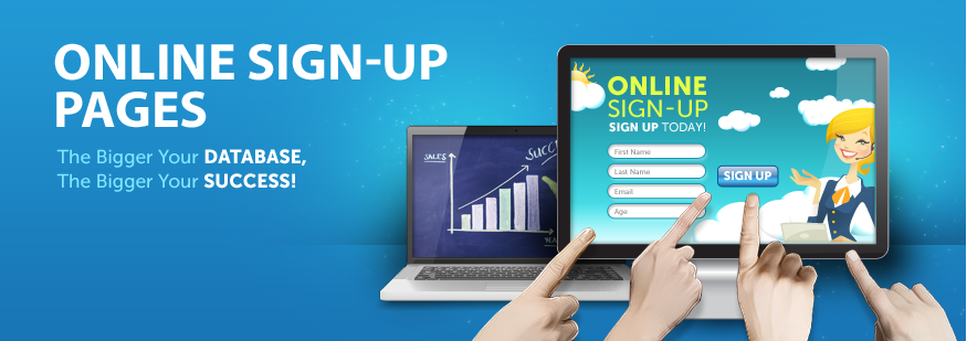 ONLINE SIGN-UP PAGES - The Bigger Your DATABASE, The Bigger Your SUCCESS!